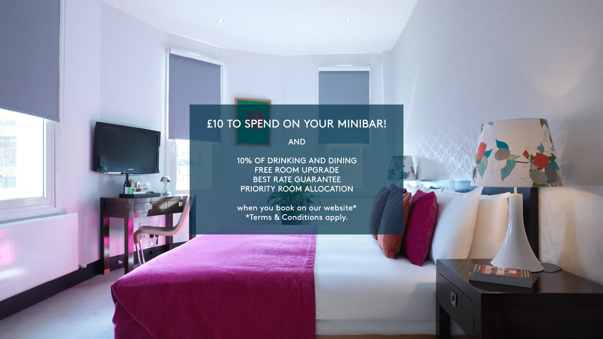 Book Direct at My Bloomsbury and get £10 to spend on your minibar and other perks too. Choose one of our boutique hotels in London or Brighton.