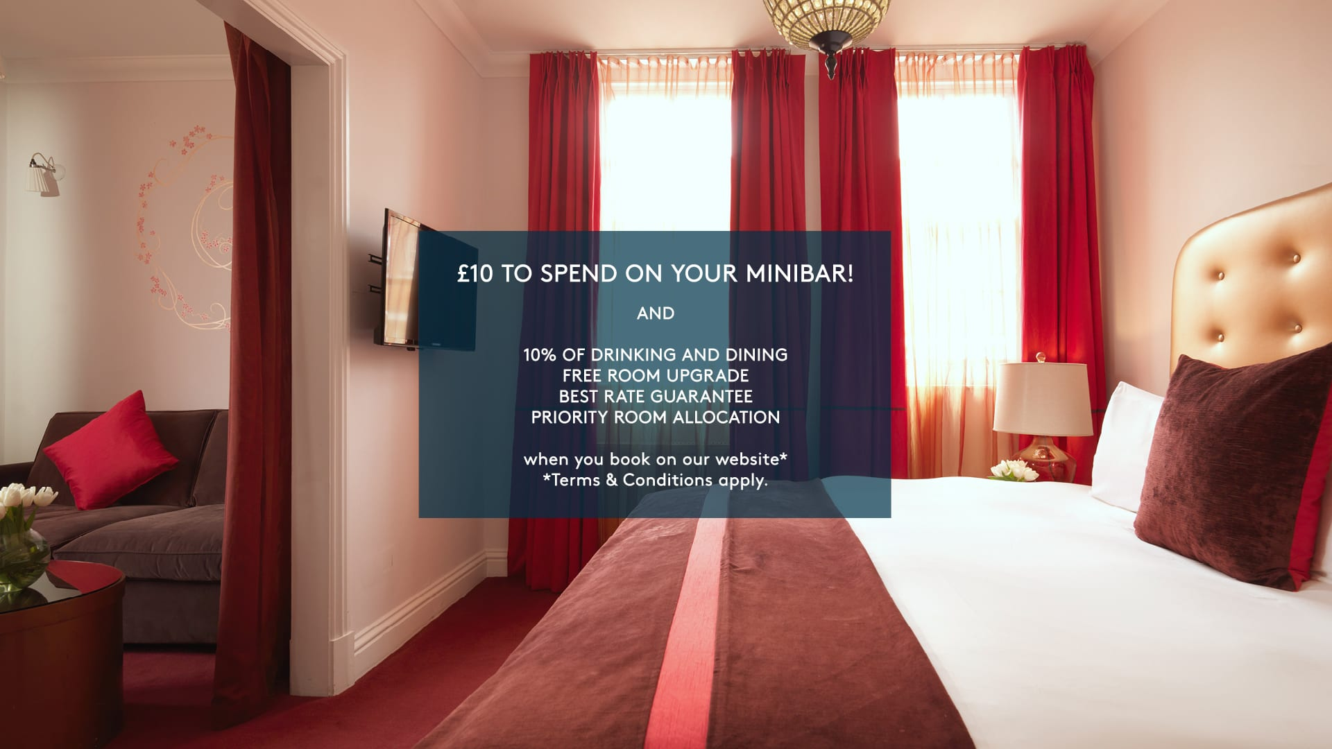 Book Direct Benefits at My Hotels - £10 to spend on your minibar and other benefits when you book direct. When you book here on our website we can offer you great rates and special benefits you won't find on any other travel website. So book directly with My Hotels and you'll receive: – £10 minibar credit to spend on what you fancy – 10% off drinking and dining – Our Best Rate guarantee – Priority room allocation – Free Wifi – Access to special discounts and packages not available elsewhere £10 minibar credit We'll give you a £10 credit per booking against your minibar spend, so treat yourself to a comforting snack, a favourite tipple or recharging energy boost 10% off drinking and dining Show your key card wallet in our hotels at the following outlets for 10% off your bill: My Bloomsbury – Gail's Bakery and Gail's Kitchen My Chelsea – The Living Room My Brighton – Breakfast, Afternoon Tea, Drinks before 9pm at Merkaba Best Rate Guarantee Find a cheaper rate for the same room on the same terms within 24 hours of booking and we will refund double the difference and upgrade you to the next available room category (subject to availability). To qualify, email proof of rates/source to the hotel reservations team within 24hours of booking. Sign-up to our news updates and you'll receive special promotional codes to gain additional discounts not available on our website Priority Room Allocation By booking with us directly we'll aim to always have you at the top of the list to get your room first, to get the best room in your category or to have the opportunity to move rooms or be upgraded when we can. Please note that Book Direct benefits are only available to guests booking via our website. If you've booked via any other website or via your company, we're sorry but you won't benefit from these special deals.